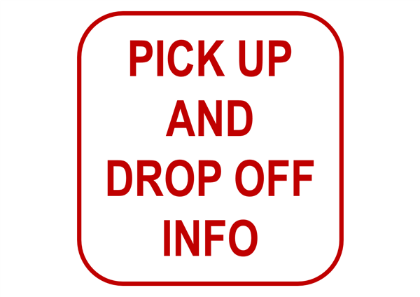 Drop Off & Pick Up Information