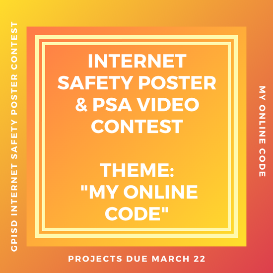 GPISD Digital Citizenship/Internet Safety Poster and PSA Video Contest